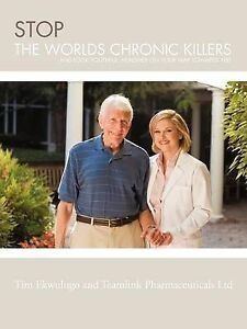 Stop The Worlds Chronic Killers: And Look Youthful, Healthier On Your Way Toward