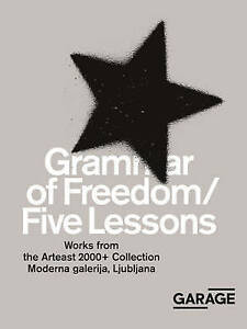 Grammar of Freedom/Five Lessons: Works from the Arteast 2000+ Col by Fowle, Kate