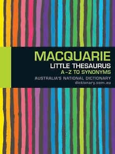Macquarie Little Thesaurus: A-Z of Synonyms ' Macquarie Library