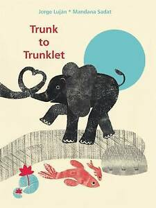 Trunk to Trunklet By Lujaan, Jorge -Hcover
