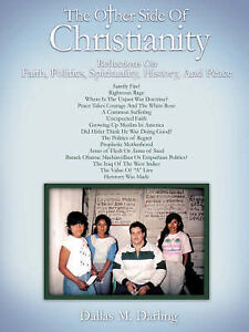 The Other Side of Christianity by Darling, Dallas M. -Paperback
