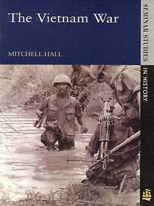 Hall, Mitchell K., The Vietnam War (Seminar Studies In History), Very Good Book