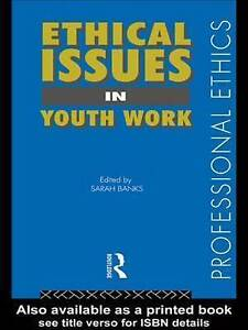 Ethical Issues in Youth Work by Sarah Banks (Paperback, 1999)