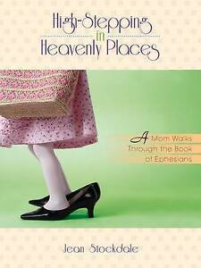 High-Stepping in Heavenly Places by Stockdale, Jean -Paperback