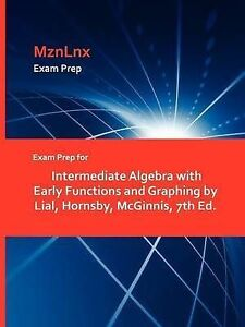 Exam Prep for Intermediate Algebra with Early Functions and Graphing by Lial, Ho