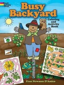 Busy Backyard Coloring and Activity Book by Fran Newman-D'Amico (Paperback,...