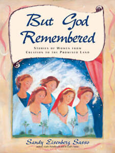 But God Remembered: Stories of Women from Creation to the Promised Land (What Yo