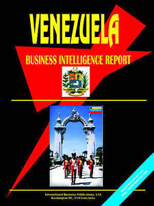NEW Venezuela Business Intelligence Report by Ibp Usa