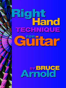 NEW Right Hand Technique for Guitar by Bruce Arnold
