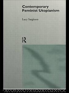 Contemporary Feminist Utopianism (Women and Politics)-ExLibrary