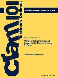 Studyguide for Managerial Economics and Business Strategy by Baye, Michael R.,