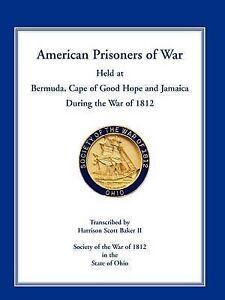 American Prisoners of War Held at Bermuda, Cape of Good Hope and Jamaica During