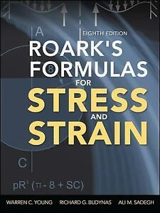 Roarks-Formulas-for-Stress-and-Strain-8th-Edition-Sadegh-Ali-Budynas-Richa
