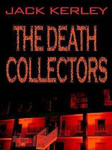 Kerley, Jack, The Death Collectors (Thorndike Core), Very Good Book