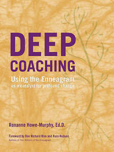 Deep Coaching: Using the Enneagram as a Catalyst for Profound Change by...