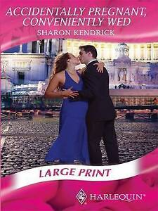 Accidentally Pregnant, Conveniently Wed (Mills & Boon Largeprint Romance), Kendr