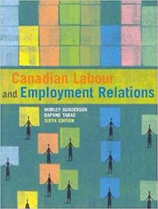 Canadian Labour and Employment Relations 6th Edition