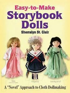 Easy-to-Make Storybook Dolls: A  Novel  Approach to Cloth Dollmaking by...