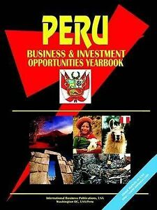 NEW Peru Business and Investment Opportunities Yearbook by Ibp Usa