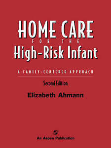 NEW Home Care for the High-Risk Infant: A Family Centered Approach