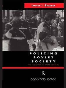 Policing Soviet Society: The Evolution of State Control by Shelley, Louise