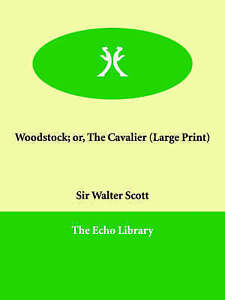 Woodstock; Or, the Cavalier by Scott, Walter -Paperback