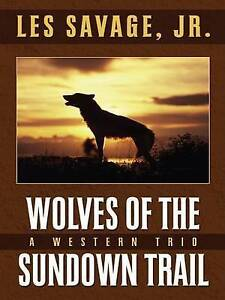 Wolves of the Sundown Trail (Five Star First Edition Western)-ExLibrary