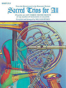 Sacred Trios for All (From the Renaissance to the Romantic Periods): Horn in F (