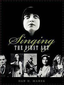 Singing: The First Art by Dan H. Marek (Paperback, 2006)