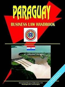 NEW Paraguay Business Law Handbook by Ibp Usa
