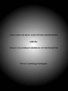 Analyses of Iron and Stone Meteorites, with the Field Columbian Museum of Meteor