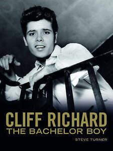 Cliff Richard: The Bachelor Boy,Turner, Steve,Very Good Book mon0000066943