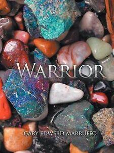 NEW Warrior by Gary Edward Marruffo