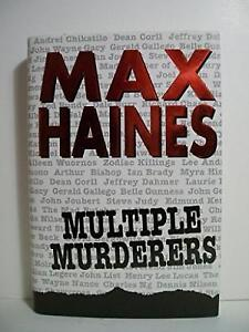 Max Haines - Multiple Murderers