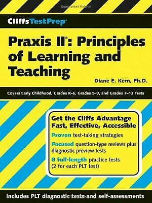 CliffsNotes Praxis II : Principles of Learning and Teaching by Kern, Diane