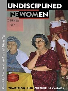 Undisciplined Women Tradition and culture in Canada