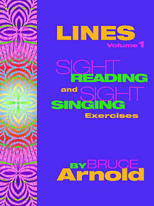 NEW LINES: Sight Singing and Sight Reading Exercises (Vol 1) by Bruce Arnold