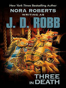 Three In Death (Thorndike Press Large Print Famous Authors Series) by J.D. Robb