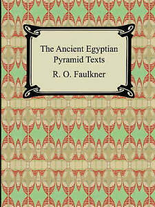 NEW The Ancient Egyptian Pyramid Texts by R. O. Faulkner