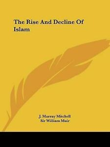 NEW The Rise and Decline of Islam by J. Murray Mitchell