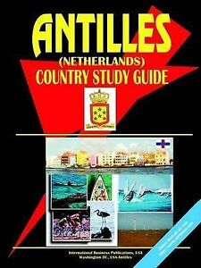 NEW Antilles Netherlands Country Study Guide by Ibp Usa
