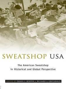 Sweatshop USA, Daniel E. Bender