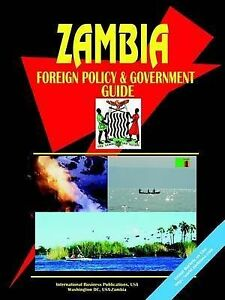 NEW Zambia Foreign Policy And Government Guide by Ibp Usa