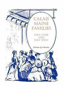 Calais, Maine, Families: They Came and They Went -Paperback