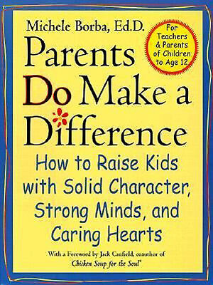Parents Do Make a Difference by Michele Borba
