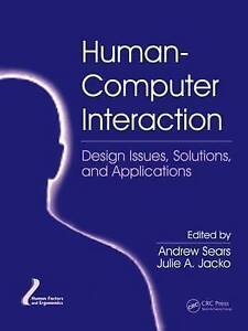 Human-Computer Interaction: Design Issues, Solutions, and Applications (Human Fa