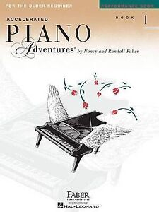 NEW Accelerated Piano Adventures For The Older Beginner, Performance Book 1