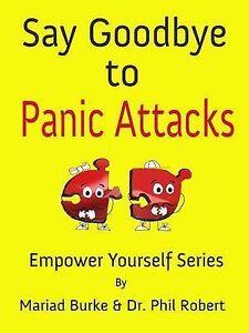 Say-Goodbye-to-Panic-Attacks-by-Dr-Phil-Robert-Mariad-Burke-Hardback-2013