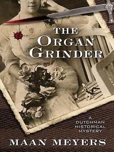 A Dutchman Historical Mystery: The Organ Grinder : A Dutchma