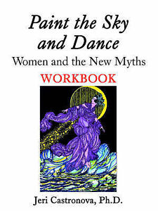 NEW Paint the Sky and Dance: Women and The New Myths Workbook